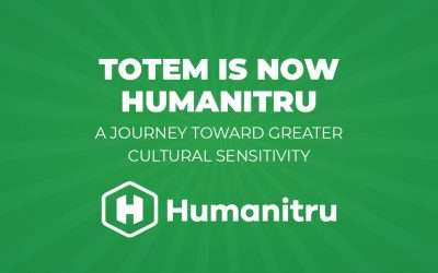 Totem is Now Humanitru:  A Journey Toward Greater Cultural Sensitivity