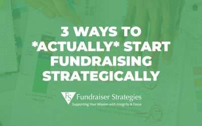 Webinar: 3 Ways to *Actually* Start Fundraising Strategically
